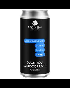 Electric Bear Duck You Autocorrect Kveik IPA 44cl